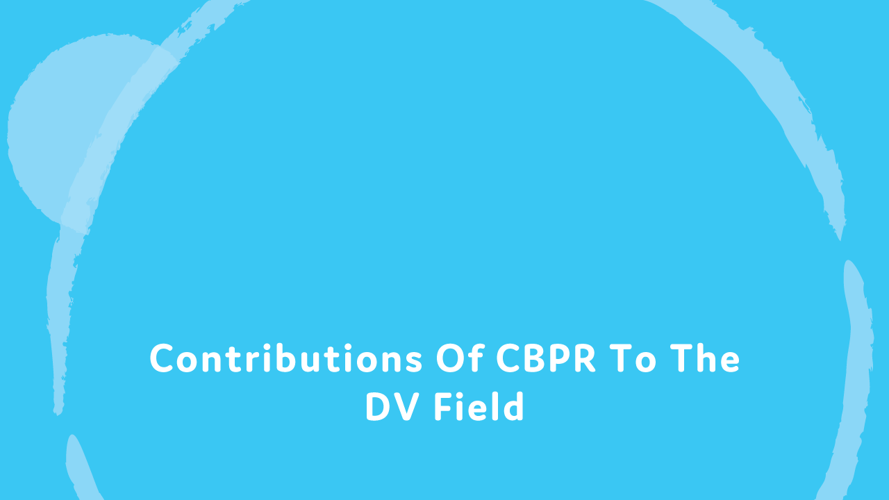 Contributions of CBPR to the DV field.
