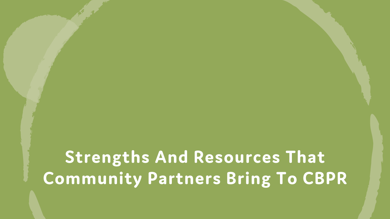 Strengths and resources that community partners bring to CBPR.